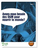 Enquête OGM: Avons-nous besoin des OGM pour nourrir le monde?