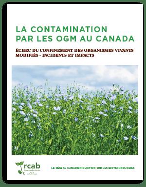 La contamination par les OGM au Canada: Échec du confinement des organismes vivants modifiés – incidents et impacts